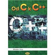 Od C k C++ - Kniha