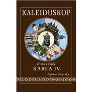 Kaleidoskop života a vlády Karla IV. - Kniha