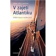 V zajetí Atlantiku: Příběh o touze a osobní výzvě - Kniha