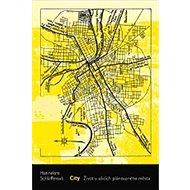 City: Život v ulicích plánovaného města - Kniha