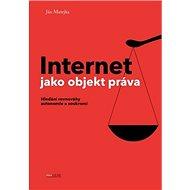 Internet jako objekt práva: Hledání rovnováhy autonomie a soukromí