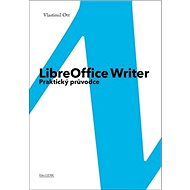 LibreOffice Writer: Praktický průvodce - Kniha