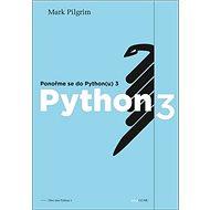 Ponořme se do Python(u) 3: Dive Into Python 3 - Kniha