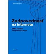 Zodpovednostˇ na internete: podľa českého a slovenského práva - Kniha