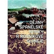 Dějiny španělské Afriky a Rovníkové Guineje - Kniha