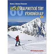 Velké skialpinistické túry Východních Alp - Kniha