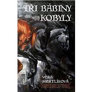 Tři bábiny kobyly - Kniha