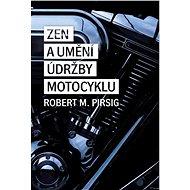 Zen a umění údržby motocyklu - Kniha