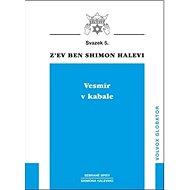 Vesmír v kabale: Sebrané spisy Shimona Haleviho - Kniha