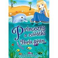 Princezny a zvířátka Perla přání - Kniha