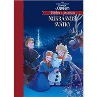 Ledové království Nejkrásnější svátky: Vánoce s Olafem - Příběhy z Arendelle - Kniha