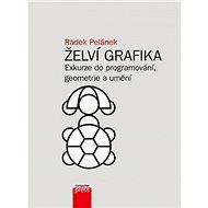 Želví grafika: Exkurze do programování, geometrie a umění - Kniha