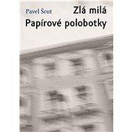 Zlá milá Papírové polobotky - Kniha