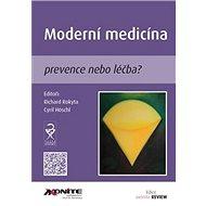 Moderní medicína: prevence nebo léčba? - Kniha