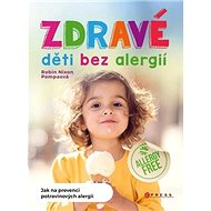 Kniha Zdravé děti bez alergií: Jak na prevenci potravinových alergií