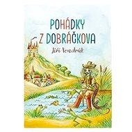 Pohádky z Dobráčkova - Kniha