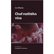 Chuť rozlitého vína - Kniha
