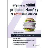 Příprava na státní přijímací zkoušky na čtyřleté obory vzdělávání: Český jazyk a literatura - Kniha