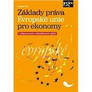 Základy práva Evropské unie pro ekonomy: 7. přepracované a aktualizované vydání - Kniha
