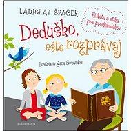 Deduško, ešte rozprávaj: Etiketa a etika pre predškolákov
