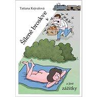 Šílené broskve a jiné zážitky - Kniha