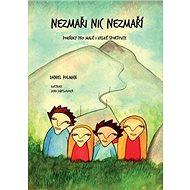 Nezmaři nic nezmaří - Kniha