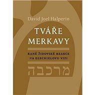 Tváře merkavy: Rané židovské reakce na Ezechielovu vizi - Kniha