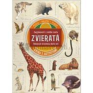 Zaujímavosti z celého sveta Zvieratá Dokonalé stvorenia okolo nás: Kniha s aktivitami