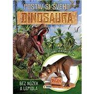 Postav si svého dinosaura bez nůžek a lepidla - Kniha