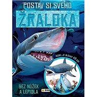 Postav si svého žraloka bez nůžek a lepidla: Model je dlouhý 48 cm - Kniha