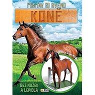 Postav si svého koně bez nůžek a lepidla: Model je dlouhý 43 cm - Kniha