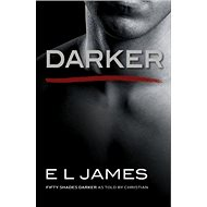 Darker: Fifty Shades Darker as Told by Christian - Kniha