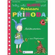 Velký, větší, největší sešit Montessori Příroda: s Baltazarem a také Pepínem! - Kniha