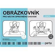 Obrázkovník pro nácvik správného chování: Etiketa - Kniha