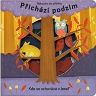 Přichází podzim: Kdo se schovává v lese? - Kniha