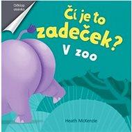 Čí je to zadeček?: V zoo - Kniha