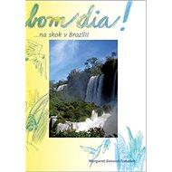 Bom dia!: ... na skok v Brazílii - Kniha