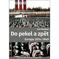 Do pekel a zpět: Evropa 1914-1949 - Kniha