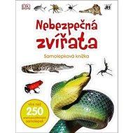 Nebezpečná zvířata: Samolepková knížka - Kniha