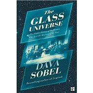 The Glass Universe: The Hidden History of the Women Who Took the Measure of the Stars - Kniha