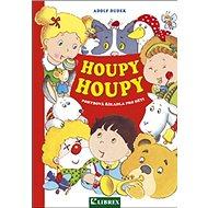 Houpy, houpy - pohybová říkadla pro děti - Kniha