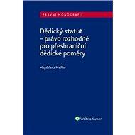 Dědický statut: - právo rozhodné pro přeshraniční dědické poměry - Kniha
