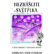 Nezhášejte světýlka: O dětské moudrosti a rodičovském neštěstí - Kniha
