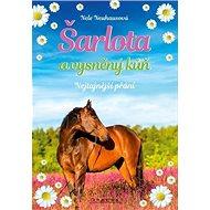 Šarlota a vysněný kůň: Nejtajnější přání