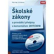 Školské zákony a prováděcí předpisy s komentářem 2017/2018: + CD - Kniha