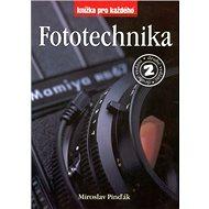 Fototechnika 2.vydání: Knížka pro každého