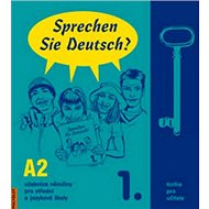 Sprechen Sie Deutsch? 1. A2: Kniha pro učitele Učebnice němčiny pro střední a jazykové školy - Kniha