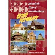 555 památek lidové architektury České republiky - Kniha