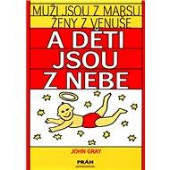Muži jsou z Marsu, ženy z Venuše a děti jsou z nebe: Zásady pozitivního rodičovství - Kniha