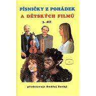 Písničky z pohádek a dětských filmů 3. díl - Kniha